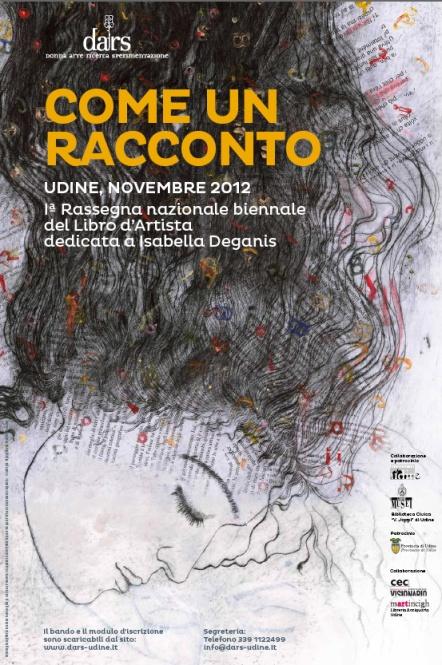 COME UN RACCONTO, PRIMA RASSEGNA NAZIONALE BIENNALE DEL LIBRO D'ARTISTA A UDINE, Comitato DARS, Milano Arte Expo